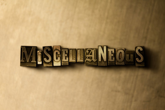 MISCELLANEOUS - close-up of grungy vintage typeset word on metal backdrop. Royalty free stock illustration.  Can be used for online banner ads and direct mail.