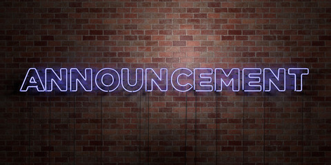 ANNOUNCEMENT - fluorescent Neon tube Sign on brickwork - Front view - 3D rendered royalty free stock picture. Can be used for online banner ads and direct mailers..