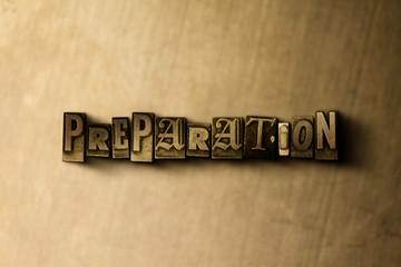 PREPARATION - close-up of grungy vintage typeset word on metal backdrop. Royalty free stock illustration.  Can be used for online banner ads and direct mail. Wall mural