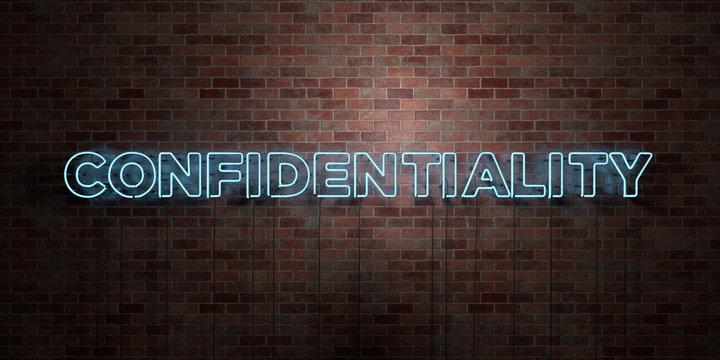 CONFIDENTIALITY - fluorescent Neon tube Sign on brickwork - Front view - 3D rendered royalty free stock picture. Can be used for online banner ads and direct mailers..