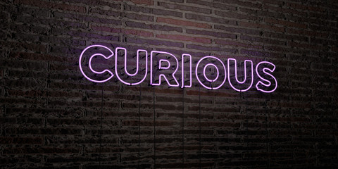 CURIOUS -Realistic Neon Sign on Brick Wall background - 3D rendered royalty free stock image. Can be used for online banner ads and direct mailers..