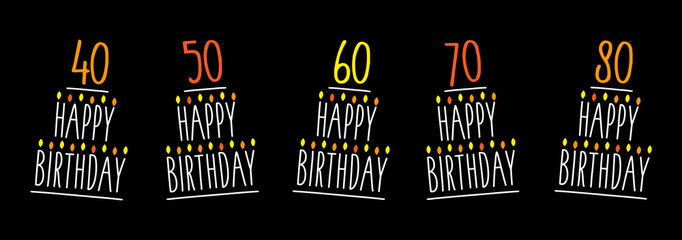 Happy birthday cake - 40 to 80