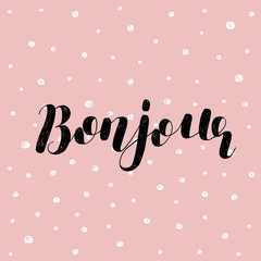 Bonjour. Brush lettering vector illustration.