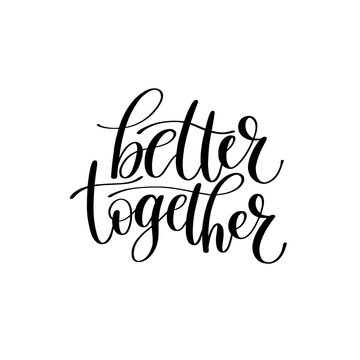 Better Together Vector Text Phrase Illustration