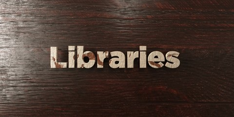Libraries - grungy wooden headline on Maple  - 3D rendered royalty free stock image. This image can be used for an online website banner ad or a print postcard.