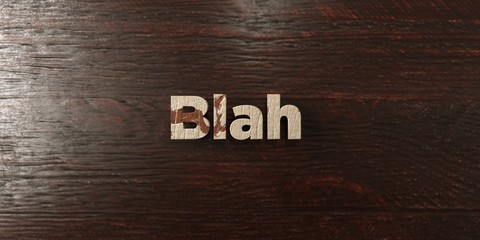 Blah - grungy wooden headline on Maple  - 3D rendered royalty free stock image. This image can be used for an online website banner ad or a print postcard.