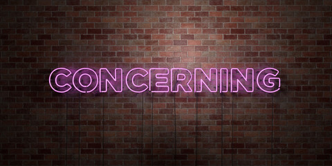 CONCERNING - fluorescent Neon tube Sign on brickwork - Front view - 3D rendered royalty free stock picture. Can be used for online banner ads and direct mailers..