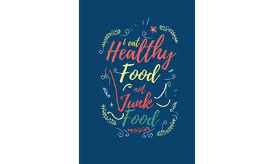 i eat healthy food not junk food