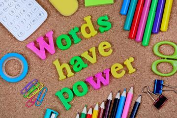 Words have power written on cork background