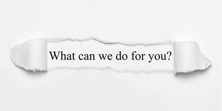 What can we do for you? auf weißen Papier