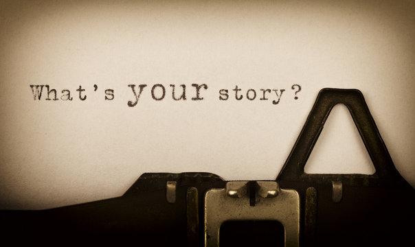 What's your story? - geschrieben auf einer alten Schreibmaschine -