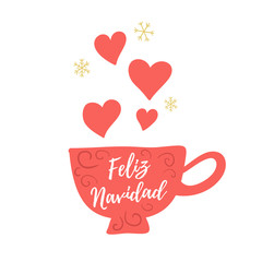 Feliz Navidad hand lettering Christmas and New Year holiday calligraphy on Spanish. Vector winter holiday background with hand lettering calligraphy, cup with hearts.