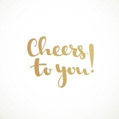 Cheers to you calligraphic inscription on a white background