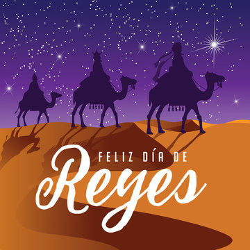 Feliz Dia De Reyes (Day of Kings) featuring the three wise men riding camels. EPS 10 vector.