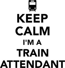 Fototapete - Keep calm I am a train attendant