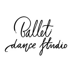 Hand drawn lettering. Ballet dance studio calligraphy. Vector illustration.