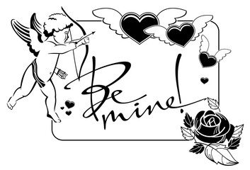 """Black and white label with cupid and artistic written text:""""Be mine!""""."""
