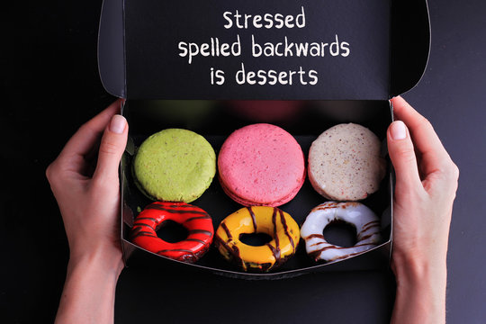 Inspiration motivation quote Stressed spelled backwards is desserts. Diet, Mindfulness, healthy lifestyle concept.