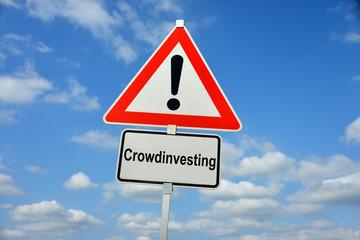 Crowdinvesting, Crowdlending, Crowdfunding, Finanzierung, Schwarmfinanzierung, Schild, Warnung, symbolisch, Geldanlage, Kreditplattform, Kleinkredit, Mikrokredit, Risiko, Darlehen, Totalverlust