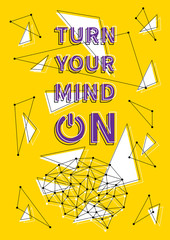 Turn your mind on vector illustration. Motivation poster, creative decoration concept. Inspiration quote typography banner. Ready to print.