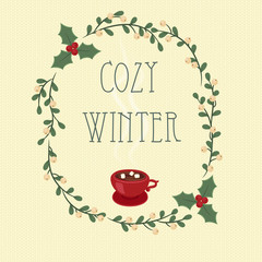 Cozy winter. Hand lettering text in a mistletoe and holly berry