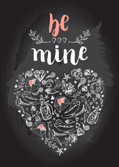 Be mine. Background with modern calligraphy brush lettering and hand drawn elements. Template cards, banners or poster for Valentine's Day. Vector illustration on the chalkboard.