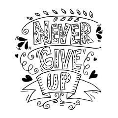 """""""Never give up!"""" inscription for invitation and greeting card, prints and posters."""