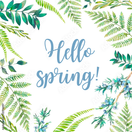 """Spring Green Leaves And Flowers Background With Plants: """"Hello Spring! Watercolor Floral Frame. Hand Drawn Plants"""