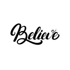 Believe hand written lettering.
