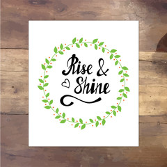 Rise & shine vector lettering card. Hand drawn illustration phrase on paper. Handwritten modern brush calligraphy for invitation and greeting card and posters