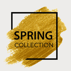 Spring collection. Gold paint in black square. Brush strokes for the background of poster.