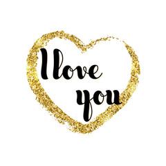 Vector hand written words I Love You and glitter golden heart. G