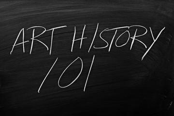 """The words """"Art History 101"""" on a blackboard in chalk"""