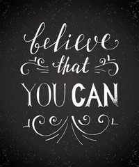 Believe that you can typographical poster