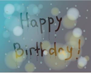 "written by hand on sweaty glass ""Happy Birthday"""