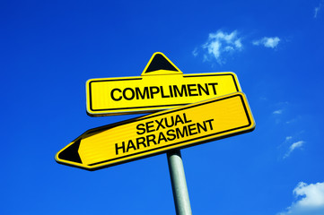 Compliment vs Sexual Harassment - Traffic sign with two options - offensive insult and offend of woman by verbal or physical attack and incident vs appropriate flirtation and flirtatious behavior