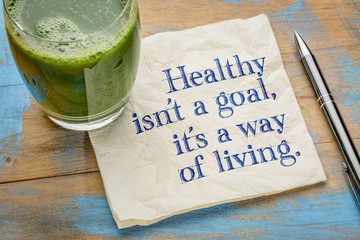 Healthy is a way of living