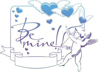 "Cupid with bow hunting for hearts. Color gradient frame with Cupid, roses, hearts and artistic written text ""Be mine!"". Raster clip art."