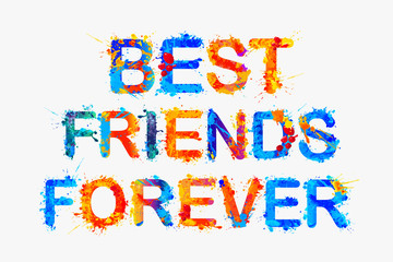 Best friends forever. Splash paint