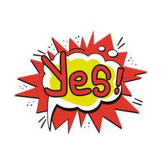 "Pop art logo. Pop art Yes logo. Retro style poster. Vector pop art illustration. Comic style logo. Pop art comics icon ""yes"". Yes! wording comic speech bubble."