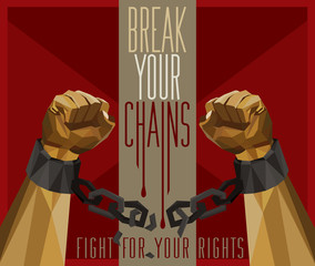Break Your Chains - Fight For Your Rights - Freedom Retro Poster