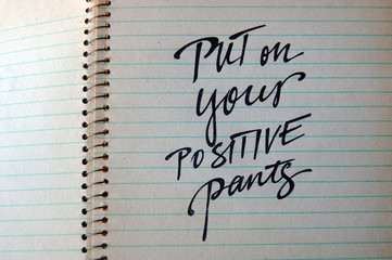 Put on Your Positive Pants calligraphic background