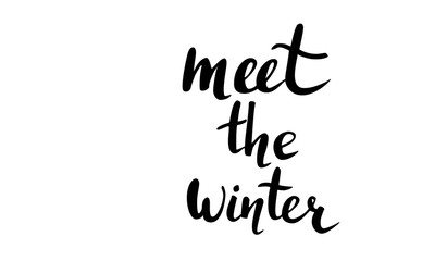 Vector handwritten brush script. Black letters isolated on white background. Meet the winter
