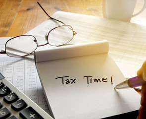 Time for Taxes reminder of doing Tax Returns. Money Financial Accounting Taxation Concept