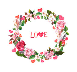 Floral wreath - roses flowers, feathers, hearts and Love text. Watercolor round border for Valentine day, wedding