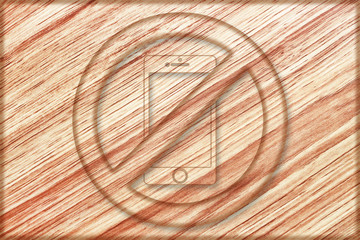 do not use smartphone sign on wooden board