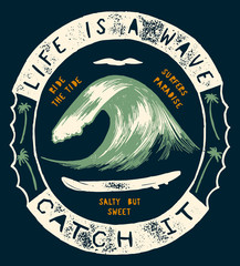 life is a wave - catch it. wave and surfboard drawing vintage surfing print.