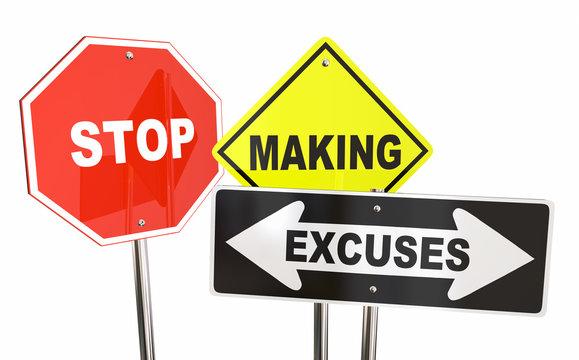 Stop Making Excuses Reasons Warning Signs 3d Illustration