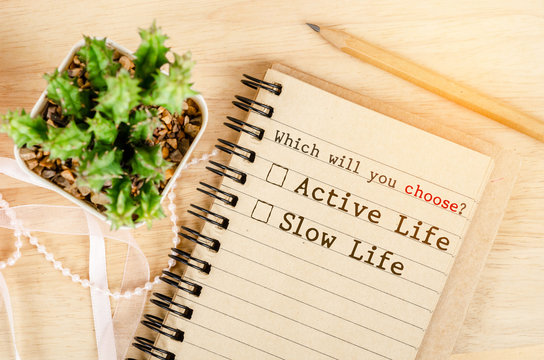 Conceptual between active life and slow life.