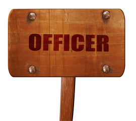 officer, 3D rendering, text on wooden sign